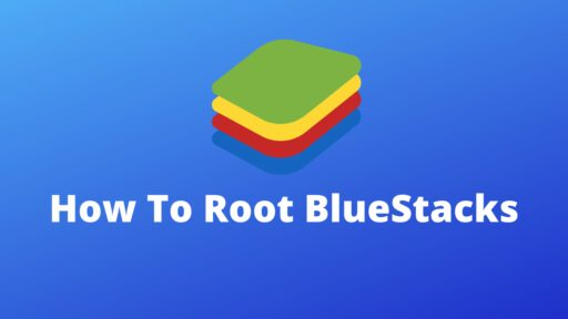 How To Root BlueStacks 512x288 1